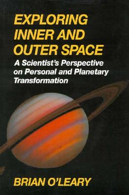 Image for Exploring Inner & Outer Space : A Scientist's Perspective on Personal & Planetary Transformation