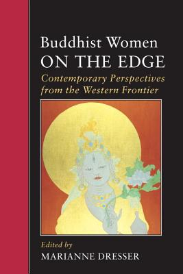 Buddhist Women on the Edge: Contemporary Perspectives from the Western Frontier (IO)