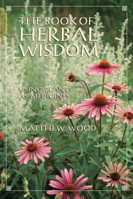 Image for Book of Herbal Wisdom : Using Plants As Medicine