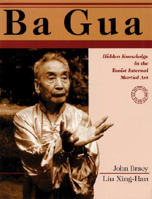 Image for Ba Gua: Hidden Knowledge in the Taoist Internal Martial Art