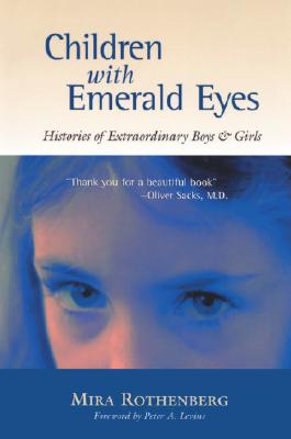 Children With Emerald Eyes: Histories of Extraordinary Boys & Girls, Rothenberg, Mira