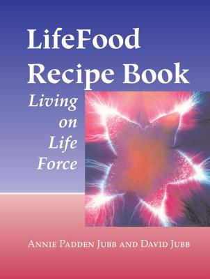 Image for LifeFood Recipe Book: Living on Life Force