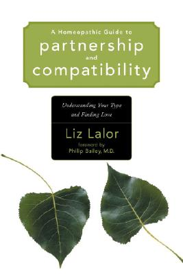 Image for A Homeopathic Guide to Partnership and Compatibility: Understanding Your Type and Finding Love