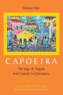 Image for CAPOEIRA: JOGO DE ANGOLA FROM LUANDA TO