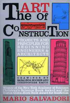 Image for The Art of Construction: Projects and Principles for Beginning Engineers & Architects (Ziggurat Book)