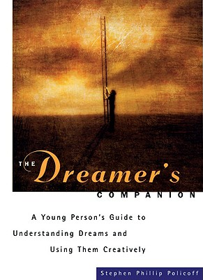 Image for The Dreamer's Companion: A Young Person's Guide to Understanding Dreams and Using Them Creatively