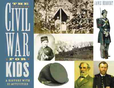 Image for The Civil War for Kids: A History with 21 Activities (For Kids series)