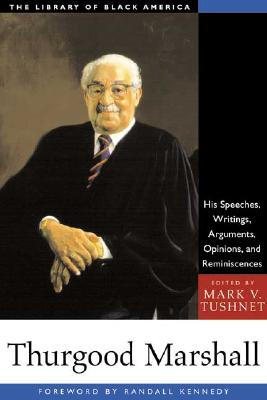 Image for THURGOOD MARSHALL: HIS SPEECHES, WRITINGS, ARGUMENTS, OPINIONS, AND REMINISCENCES