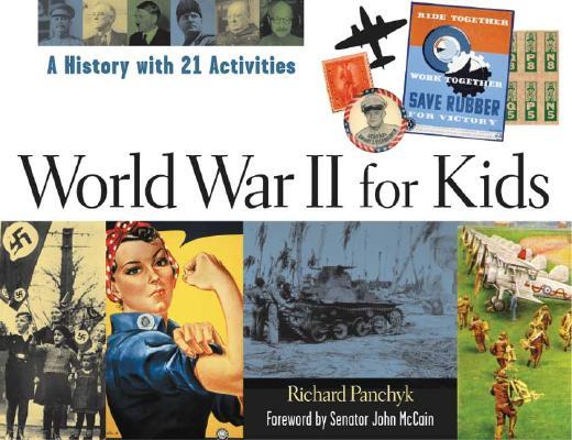WORLD WAR II FOR KIDS: A HISTORY WITH 21 ACTIVITIES, PANCHYK, RICHARD