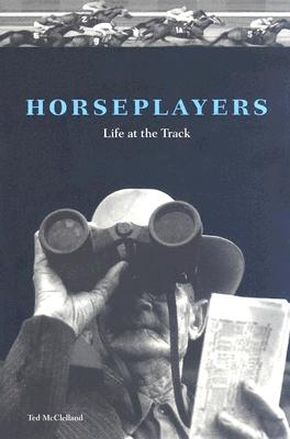 Image for Horseplayers: Life at the Track