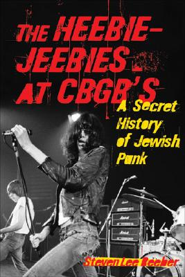Image for The Heebie-Jeebies at CBGB's  A Secret History of Jewish Punk