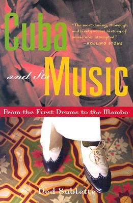 Image for Cuba and Its Music: From the First Drums to the Mambo