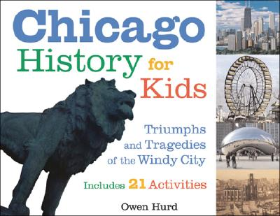 Image for Chicago History for Kids: Triumphs and Tragedies of the Windy City