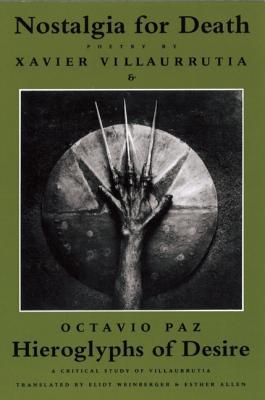 Nostalgia for Death & Hieroglyphs of Desire, Xavier Villaurrutia