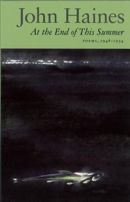 At the End of this Summer: Poems, 1948-1954, Haines, John
