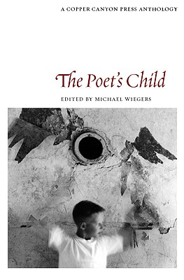 Image for The Poet's Child: A Copper Canyon Anthology (Cooper Canyon Press Anthology)