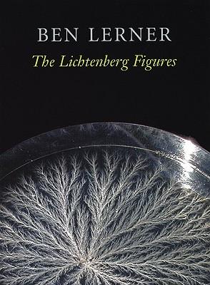 The Lichtenberg Figures (Hayden Carruth Award for New and Emerging Poets), Lerner, Ben