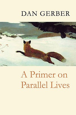 A Primer on Parallel Lives, Gerber, Dan