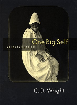 One Big Self:  An Investigation, Wright, C.D.