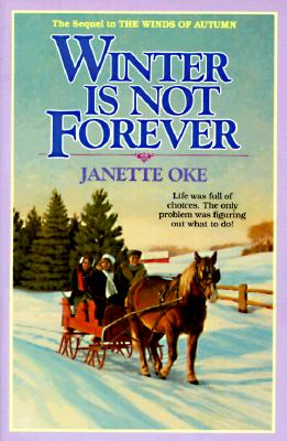 Winter is Not Forever (Seasons of the Heart #3), Oke, Janette