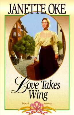 Image for Love Takes Wing (Love Comes Softly Series #7)