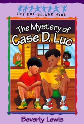 The Mystery of Case D. Luc (The Cul-de-Sac Kids #6) (Book 6), Beverly Lewis