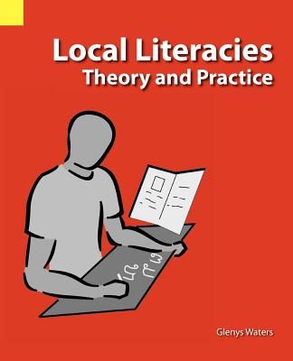 Image for Local Literacies: Theory and Practice