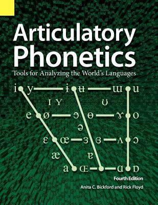 Articulatory Phonetics, Bickford, Anita C.
