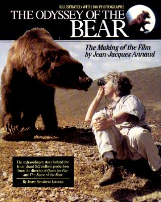 Image for Odyssey of the Bear: The Making of the Film by Jean-Jacques Annaud, The