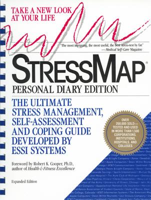 Stressmap: Personal Diary Edition: The Ultimate Stress Management, Self-Assessment and Coping Guide Developed by Essi Systems, Essi Systems, Inc.; Cooper, Robert K.
