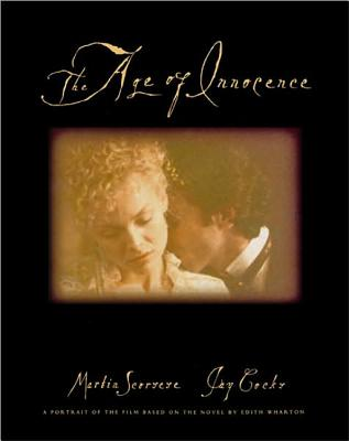 Image for The Age of Innocence  A Portrait of the Film Based on the Novel by Edith Wharton