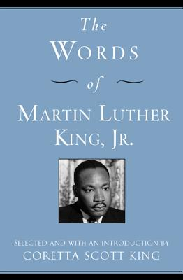 The Words of Martin Luther King, Jr.: Second Edition (Newmarket Words Of Series), King, Martin Luther, III; King, Coretta Scott