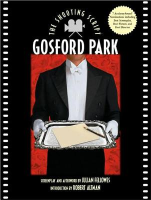 Image for Gosford Park (The Shooting Script Series)