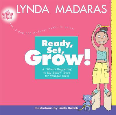 Image for Ready, Set, Grow!: A What's Happening to My Body? Book for Younger Girls