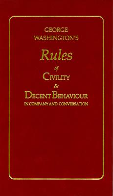 Image for George Washington's Rules of Civility & Decent Behavior in Company and Conversation (Little Books of Wisdom)