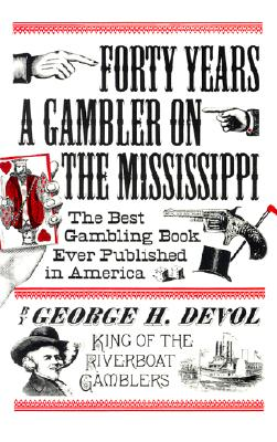 Image for FORTY YEARS A GAMBLER ON THE MISSISSIPPI