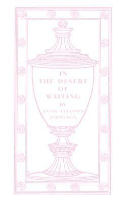 In the Desert of Waiting (Little Books of Wisdom), Johnston, Anne