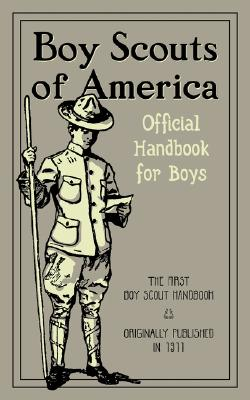 Boy Scouts of America Official Handbook for Boys, originally published in 1911, Boy Scouts of America