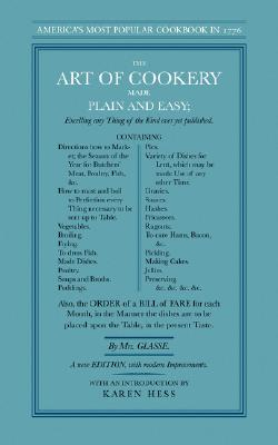 The Art of Cookery Made Plain and Easy, Glasse, Hannah