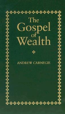 Gospel of Wealth (Little Books of Wisdom), Carnegie, Andrew