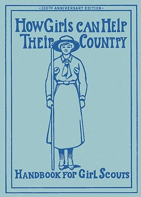 How Girls Can Help Their Country:  Handbook for Girl Scouts, W. J. Hoxie
