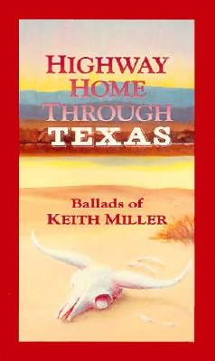 Image for Highway Home Through Texas: Ballads