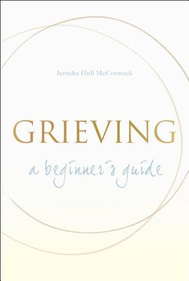 Image for Grieving: A Beginner's Guide