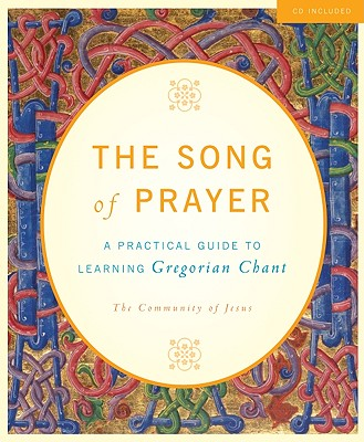 The Song of Prayer: A Practical Guide to Gregorian Chant, Community of Jesus