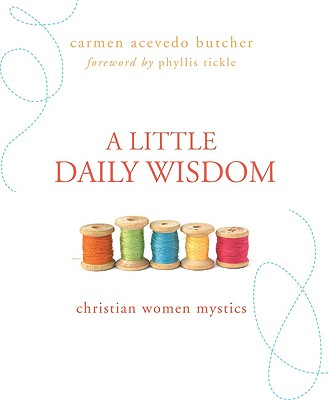 Image for A Little Daily Wisdom: Christian Women Mystics