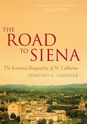 Image for The Road to Siena: The Essential Biography of St. Catherine