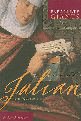The Complete Julian of Norwich (Paraclete Giants), JOHN JULIAN OJN