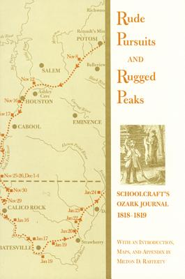 Image for Rude Pursuits and Rugged Peaks: Schoolcraft's Ozark Journal, 1818-1819 (Arkansas Classics)