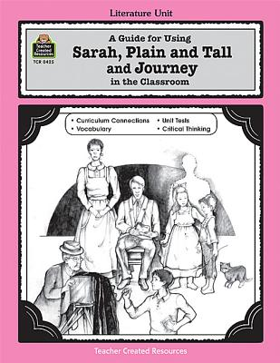 Image for A Guide for Using Sarah, Plain and Tall and Journey in the Classroom (Literature Units)