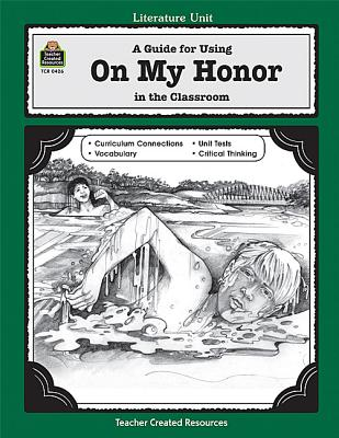 Image for A Guide for Using On My Honor in the Classroom: A Guide for Using in the Classroom (Literature Units)